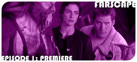 Farscape Episode 1: Premiere