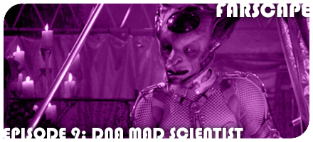 Farscape Episode 9: DNA Mad Scientist