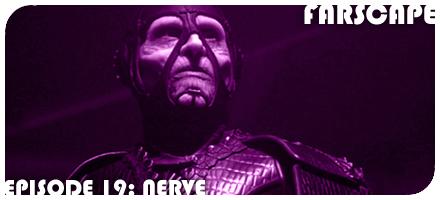 Farscape Episode 19: Nerve