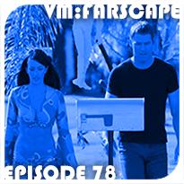 Farscape Episode 78: Kansas